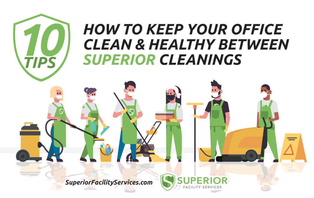 How to Keep Your Office Clean & Healthy Between SUPERIOR Cleanings